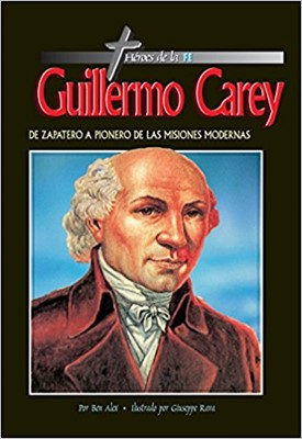 GUILLERMO CARREY HEROES DE LA FE (Rústica) [Libro]