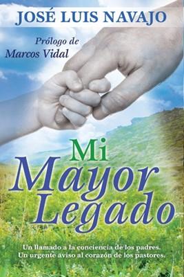 MI MAYOR LEGADO (Rústica) [Libro]