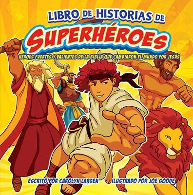 LIBRO DE HISTORIAS DE SUPERHEROES (Rústica) [Libro]