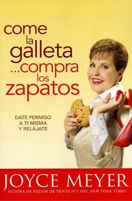 COME LA GALLETA....COMPRA LOS ZAPATOS (Rústica) [Libro]