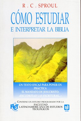 Cómo estudiar e Interpretar la Biblia (Rústica) [Libro]