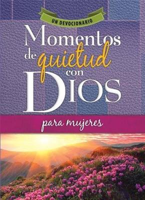 MOMENTOS DE QUIETUD CON DIOS PARA MUJERES (Rústica) [Libros]