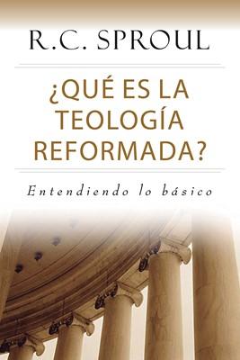 QUE ES LA TEOLOGIA REFORMADA (Rústica ) [Libro]