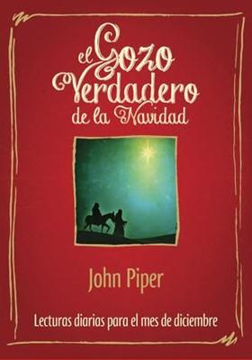 El Gozo Verdadero De La Navidad (Rústica) [libro de bolsillo]