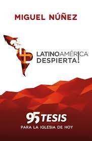 ¡Latinoamérica despierta! 95 Tesis (Tapa rústica ) [Libro]