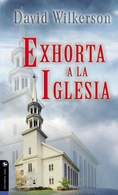 DAVID WILKERSON EXHORTA A LA IGLESIA (rústica) [Libro]