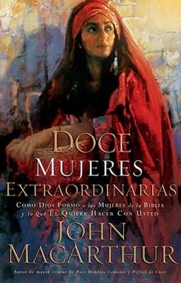 Doce Mujeres Extraordinarias (Rústica) [Libro]