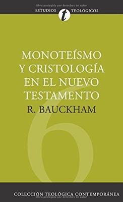 MONOTEISMO Y CRISTOLOGIA EN EL NUEVO TESTAMENTO (tapa Dura) [Libro]
