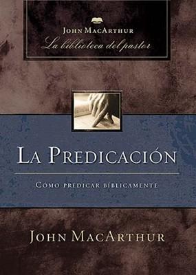 La Predicación (Tapa Dura ) [Libro]