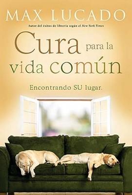 Cura Para La Vida Común (Rústica) [Libro]