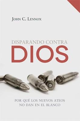 Disparando Contra Dios (Rústica) [Libro]