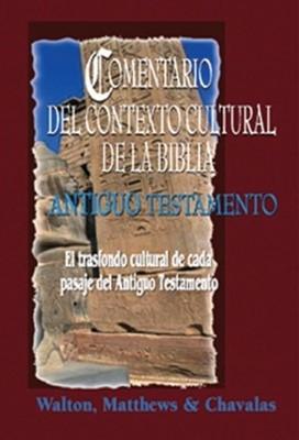 Comentario del Contexto Cultural de la Biblia: Antiguo Testamento (Tapa Dura) [Libro]