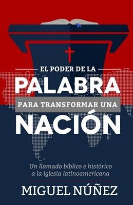 El Poder De La Palabra Para Transformar Una Nacion (Rústica) [Libro]