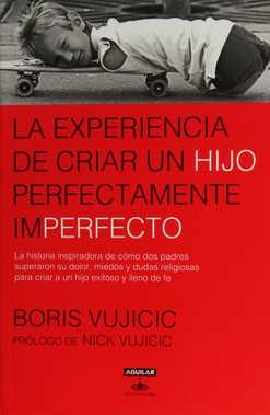 La Experiencia de Criar un Hijo Perfectamente Imperfecto [Libro]