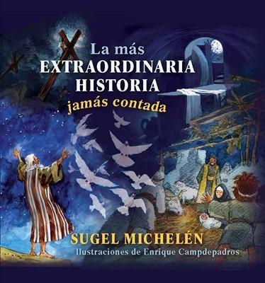 La Más Extraordinaria Historia Jamás Contada [Libro]