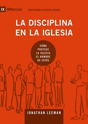 La Disciplina En La Iglesia [Libro]