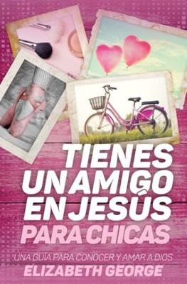 Tienes Un Amigo En Jesús Para Chicas (Rústica) [Libro]