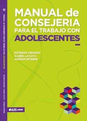 Manual de Consejería Para El Trabajo Con Adolescentes [Libro]
