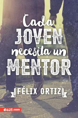 Cada Joven Necesita un Mentor [Libro]