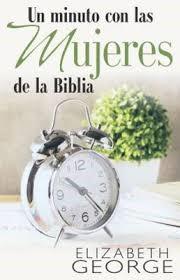 Un Minuto con las Mujeres de la Biblia (Rústica) [Libro]