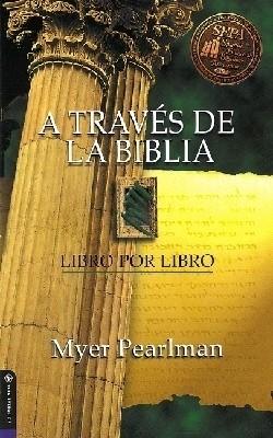 A TRAVES DE LA BIBLIA (Rústica) [Libro]