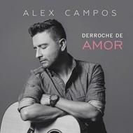 DERROCHE DE AMOR CD ALEX CAMPOS