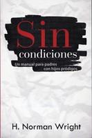 Sin Condiciones (Tapa suave rústica) [Libro]