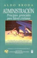 Administración: Principios Gerenciales Para Líderes Cristianos (Rústica) [Libro]
