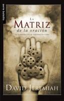 La Matriz de la Oración (Rústica) [Libro Bolsillo]