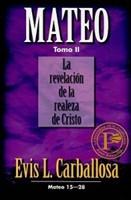 Mateo la revelación de la realeza de Cristo (Rústica) [Libro]