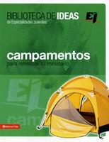 Campamentos para refrescar tu ministerio (Rústica) [Libro]