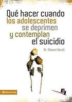 Que Hacer Cuando Los Adolescentes Se Deprimen Y Contemplan El Suicidio (Tapa rústica suave) [Libro]