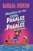 Mojaditas De Risa Entre Pañales De Niña Y Pañales De Anciana (Rustica Blanda) [Libro]