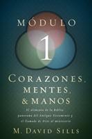 Módulo 1: Corazones, Mentes y Manos (Rústica) [Libro]