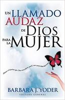 Un Llamado Audaz De Dios Para La Mujer (Rustica) [Libro]