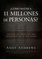 ¿Cómo Matar a 11 Millones de Personas?