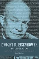 Dwight D. Eisenhower su liderazgo (Rústica) [Libros]