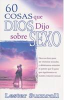60 Cosas que Dios Dijo sobre Sexo (Rustica) [Libro]