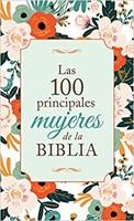 Las 100 Principales Mujeres de la Biblia (Rustica)