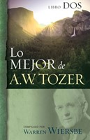 Lo mejor de A. W. Tozer, libro dos
