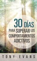 30 días para superar los comportamientos adictivos
