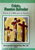 Cristo, Nuestro Salvador - Manual del Maestro No. 10 (Rústica) [Libro]