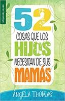 52 Cosas que los Hijos necesitan de su Mamá
