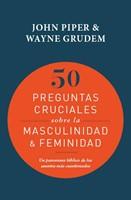 50 Preguntas Cruciales Sobre La Masculinidad y La Feminidad (Rústica) [Libro]