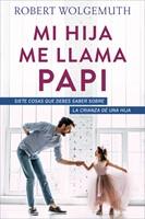 Mi Hija me Llama Papi (Rústica) [Libro]