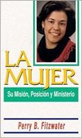 Mujer su Misión, Posición y Ministerio (Rústica) [Libro]