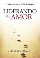Liderando con Amor (Rústica) [Libro]