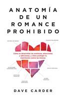 Anatomía de un Romance Prohibido (Rústica) [Libro]