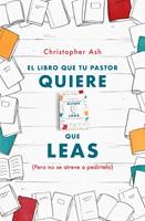 El Libro Que Tu Pastor Quiere Que Leas