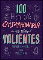 100 Historias Extraordinarias para Niñas Valientes